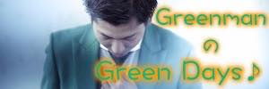 GreenmanのGreen Days♪